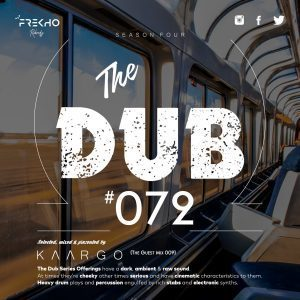 KAARGO, The Dub 72 (Guest Mix 009), mp3, download, datafilehost, toxicwap, fakaza, Deep House Mix, Deep House, Deep House Music, Deep Tech, Afro Deep Tech, House Music
