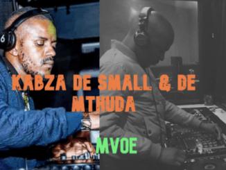 Kabza De Small, De Mthuda, Mvoe, mp3, download, datafilehost, toxicwap, fakaza, Afro House, Afro House 2019, Afro House Mix, Afro House Music, House Music, Amapiano, Amapiano 2019, Amapiano Mix, Amapiano Music
