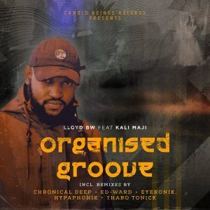 Lloyd BW, Organized Groove (Incl​.​Remixes), Kali Maji, download ,zip, zippyshare, fakaza, EP, datafilehost, album, Afro House, Afro House 2019, Afro House Mix, Afro House Music, Afro Tech, House Music