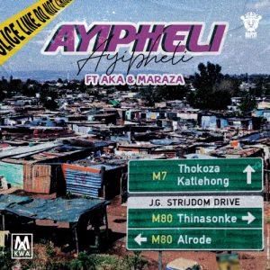 Makwa, Ayipheli, AKA, Maraza, mp3, download, datafilehost, toxicwap, fakaza, Hiphop, Hip hop music, Hip Hop Songs, Hip Hop Mix, Hip Hop, Rap, Rap Music