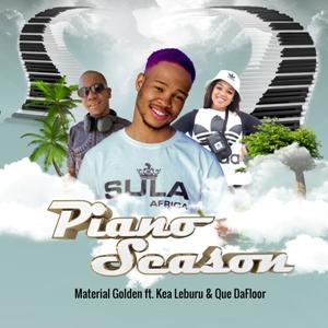 Material Golden, Piano Season, Kea Leburu, Que Dafloor, mp3, download, datafilehost, toxicwap, fakaza, House Music, Amapiano, Amapiano 2019, Amapiano Mix, Amapiano Music