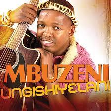 Mbuzeni, Ungishiyelani, download ,zip, zippyshare, fakaza, EP, datafilehost, album, Maskandi Songs, Maskandi, Maskandi Mix, Maskandi Music, Maskandi Classics