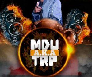 Mdu aka T.R.P, ####, Untitled, mp3, download, datafilehost, toxicwap, fakaza, House Music, Amapiano, Amapiano 2019, Amapiano Mix, Amapiano Music, House Music