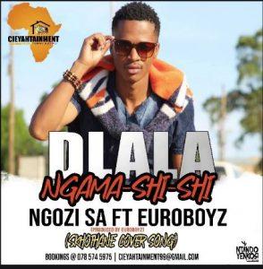 Ngozi SA, Dlala Ngama Shi Shi, Euroboyz, mp3, download, datafilehost, toxicwap, fakaza, Afro House, Afro House 2019, Afro House Mix, Afro House Music, Afro Tech, House Music