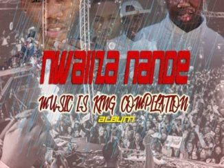 Nwaiiza Nande, Music Is King Compilation, download ,zip, zippyshare, fakaza, EP, datafilehost, album, Gqom Beats, Gqom Songs, Gqom Music, Gqom Mix, House Music