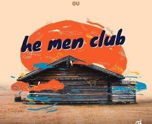 OU, He Men Club, download ,zip, zippyshare, fakaza, EP, datafilehost, album, Deep House Mix, Deep House, Deep House Music, Deep Tech, Afro Deep Tech, House Music