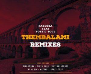 PabloSA , PoeticSoul, Thembalami, KingDonna Remix, mp3, download, datafilehost, toxicwap, fakaza, Afro House, Afro House 2019, Afro House Mix, Afro House Music, Afro Tech, House Music
