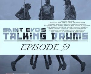 Saint Evo, Talking Drums Ep. 59 [Drums Radio Show], mp3, download, datafilehost, toxicwap, fakaza, Hiphop, Hip hop music, Hip Hop Songs, Hip Hop Mix, Hip Hop, Rap, Rap Music