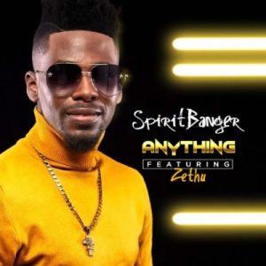 SpiritBanger, Anything, Zethu, mp3, download, datafilehost, toxicwap, fakaza, Afro House, Afro House 2019, Afro House Mix, Afro House Music, Afro Tech, House Music