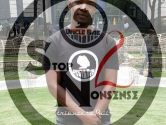 Uncle Bae, Stop Nonsense 2 (Tribute to Phil), mp3, download, datafilehost, toxicwap, fakaza, Afro House, Afro House 2019, Afro House Mix, Afro House Music, House Music, Amapiano, Amapiano 2019, Amapiano Mix, Amapiano Music