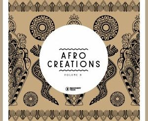 Various Artists, Afro Creations, Vol. 8, download ,zip, zippyshare, fakaza, EP, datafilehost, album, Afro House, Afro House 2019, Afro House Mix, Afro House Music, Afro Tech, House Music