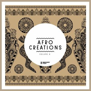 Various Artists, Afro Creations, Vol. 8, download ,zip, zippyshare, fakaza, EP, datafilehost, album, Afro House, Afro House 2019, Afro House Mix, Afro House Music, Afro Tech, House Music