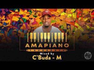 C'Buda M, Amapiano Thursdays Mix, mp3, download, datafilehost, toxicwap, fakaza, House Music, Amapiano, Amapiano 2019, Amapiano Mix, Amapiano Music, House Music