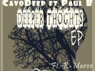 CavoDeep, Paul B,Deeper Thoughts, download ,zip, zippyshare, fakaza, EP, datafilehost, album, Deep House Mix, Deep House, Deep House Music, Deep Tech, Afro Deep Tech, House Music