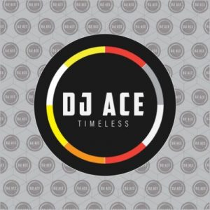 DJ Ace, Timeless, download ,zip, zippyshare, fakaza, EP, datafilehost, album, Afro House, Afro House 2019, Afro House Mix, Afro House Music, Afro Tech, House Music