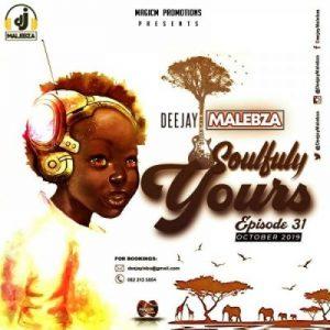DJ Malebza, Soulfully Yours Episode 31, October 2019, mp3, download, datafilehost, toxicwap, fakaza, Afro House, Afro House 2019, Afro House Mix, Afro House Music, Afro Tech, House Music