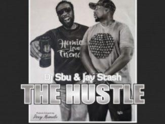 DJ Sbu, Jay Stash, The Hustle, mp3, download, datafilehost, toxicwap, fakaza, Afro House, Afro House 2019, Afro House Mix, Afro House Music, Afro Tech, House Music