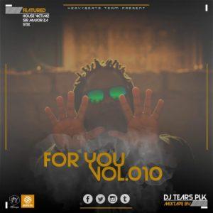 DJ Tears PLK, For You Vol.010, download ,zip, zippyshare, fakaza, EP, datafilehost, album, Afro House, Afro House 2019, Afro House Mix, Afro House Music, Afro Tech, House Music