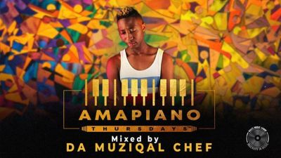 Da Muziqal Chef – Amapiano Thursdays Mix zamusic - Da Muziqal Chef – Amapiano Thursdays Mix