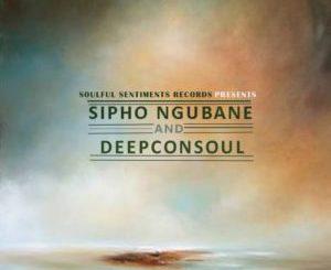 Deepconsoul, Sipho Ngubane, Origin of Deep Compilation, download ,zip, zippyshare, fakaza, EP, datafilehost, album, Soulful House Mix, Soulful House, Soulful House Music, House Music