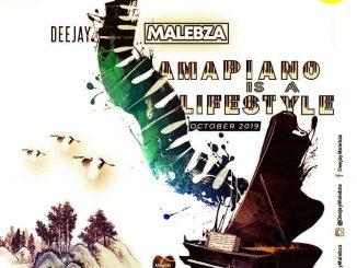 Dj Malebza, Amapiano Is A LifeStyle (October 2019), Amapiano Is A LifeStyle, mp3, download, datafilehost, toxicwap, fakaza, House Music, Amapiano, Amapiano 2019, Amapiano Mix, Amapiano Music