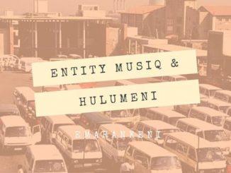 Entity MusiQ, Hulumeni, Emarankeni, Kwaito Feel Mix, mp3, download, datafilehost, toxicwap, fakaza, Kwaito Songs, Kwaito, Kwaito Mix, Kwaito Music, Kwaito Classics, Pop Music, Pop, Afro-Pop