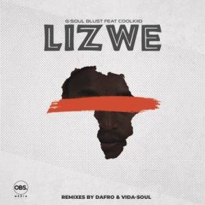 G-Soul Blust, Coolkiid , Lizwe, Incl. Remixes, download ,zip, zippyshare, fakaza, EP, datafilehost, album, Afro House, Afro House 2019, Afro House Mix, Afro House Music, Afro Tech, House Music
