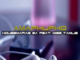 HouseMafias SA, Miss Tawlie, Amaphupho, Original Mix, mp3, download, datafilehost, toxicwap, fakaza, Afro House, Afro House 2019, Afro House Mix, Afro House Music, Afro Tech, House Music