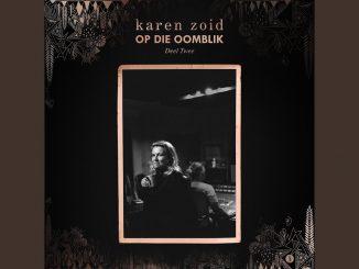 Karen Zoid, OP DIE OOMBLIK - DEEL 2, download ,zip, zippyshare, fakaza, EP, datafilehost, album, Afrikaans, Afrikaans 2018, Afrikaan Music, Afrikaan Songs
