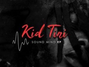 Kid Tini, Sound Mind ,download ,zip, zippyshare, fakaza, EP, datafilehost, album, Hiphop, Hip hop music, Hip Hop Songs, Hip Hop Mix, Hip Hop, Rap, Rap Music