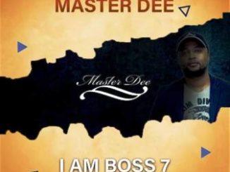 Master Dee ,I Am Boss 7 Mix, mp3, download, datafilehost, toxicwap, fakaza, Afro House, Afro House 2019, Afro House Mix, Afro House Music, Afro Tech, House Music