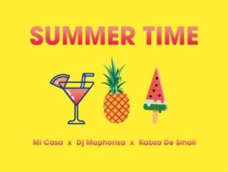 Mi Casa, Summer Time, DJ Maphorisa, Kabza De Small, mp3, download, datafilehost, toxicwap, fakaza, Afro House, Afro House 2019, Afro House Mix, Afro House Music, Afro Tech, House Music