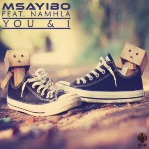 Msayibo, You & I, Namhla,mp3, download, datafilehost, toxicwap, fakaza, Afro House, Afro House 2019, Afro House Mix, Afro House Music, Afro Tech, House Music