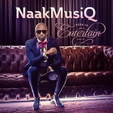 NaakMusiQ, Born to Entertain, download ,zip, zippyshare, fakaza, EP, datafilehost, album, Afro House, Afro House 2019, Afro House Mix, Afro House Music, Afro Tech, House Music