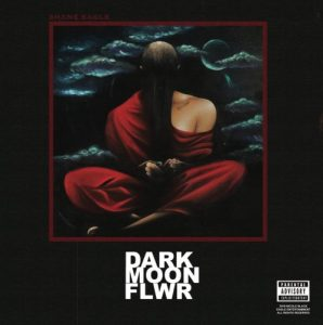 Shane Eagle, Dark Moon Flower, download ,zip, zippyshare, fakaza, EP, datafilehost, album, Hiphop, Hip hop music, Hip Hop Songs, Hip Hop Mix, Hip Hop, Rap, Rap Music