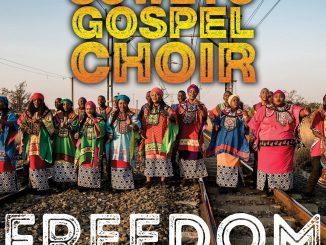 Soweto Gospel Choir, Freedom, download ,zip, zippyshare, fakaza, EP, datafilehost, album, Gospel Songs, Gospel, Gospel Music, Christian Music, Christian Songs