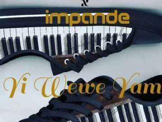 Thackzindj, Rafiki, Yi Wewe Yami Le, Impande, mp3, download, datafilehost, toxicwap, fakaza, House Music, Amapiano, Amapiano 2019, Amapiano Mix, Amapiano Music, House Music