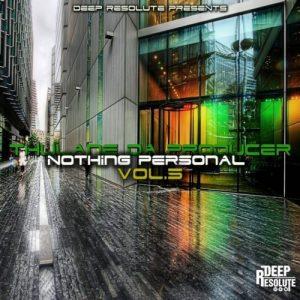 Thulane Da Producer, Nothing Personal, Vol. 5, download ,zip, zippyshare, fakaza, EP, datafilehost, album, Afro House, Afro House 2019, Afro House Mix, Afro House Music, Afro Tech, House Music