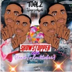 Toolz Umazelaphi, ShowStopper Vol. 2, Road to Rocktober, mp3, download, datafilehost, toxicwap, fakaza, Gqom Beats, Gqom Songs, Gqom Music, Gqom Mix, House Music