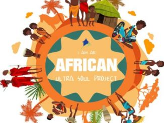 Ultra Soul Project, I Am An African, download ,zip, zippyshare, fakaza, EP, datafilehost, album, Afro House, Afro House 2019, Afro House Mix, Afro House Music, Afro Tech, House Music