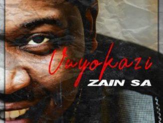Zain SA, Vuyokazi, download ,zip, zippyshare, fakaza, EP, datafilehost, album, Afro House, Afro House 2019, Afro House Mix, Afro House Music, Afro Tech, House Music