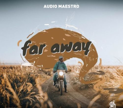 Audio Maestro, Far Away, download ,zip, zippyshare, fakaza, EP, datafilehost, album, Deep House Mix, Deep House, Deep House Music, Deep Tech, Afro Deep Tech, House Music