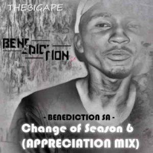 Benediction SA, Change Of Season 6, Appreciation Mix, mp3, download, datafilehost, toxicwap, fakaza, Afro House, Afro House 2019, Afro House Mix, Afro House Music, Afro Tech, House Music