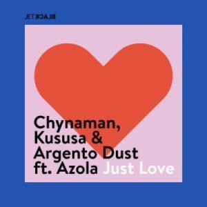 Chynaman, Kususa, Argento Dust, Just Love, Azola, mp3, download, datafilehost, toxicwap, fakaza, Afro House, Afro House 2019, Afro House Mix, Afro House Music, Afro Tech, House Music