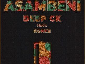Deep CK, Asambeni , Konke, mp3, download, datafilehost, toxicwap, fakaza, House Music, Amapiano, Amapiano 2019, Amapiano Mix, Amapiano Music