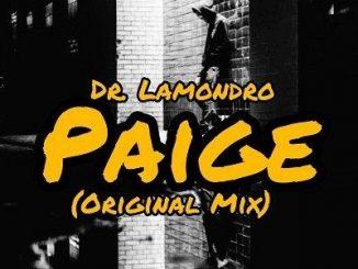Dr. Lamondro, Paige , Original Mix, mp3, download, datafilehost, toxicwap, fakaza, Afro House, Afro House 2019, Afro House Mix, Afro House Music, Afro Tech, House Music