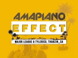 Major League, Tyler IC, DJ Thabzin, Amapiano Effect, download ,zip, zippyshare, fakaza, EP, datafilehost, album, House Music, Amapiano, Amapiano 2019, Amapiano Mix, Amapiano Music, House Music