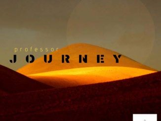 Professor, Journey, download ,zip, zippyshare, fakaza, EP, datafilehost, album, Afro House, Afro House 2019, Afro House Mix, Afro House Music, Afro Tech, House Music