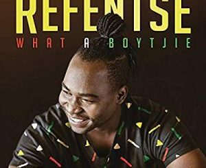 Refentse, What a Boytjie, mp3, download, datafilehost, toxicwap, fakaza, Afro House, Afro House 2019, Afro House Mix, Afro House Music, Afro Tech, House Music