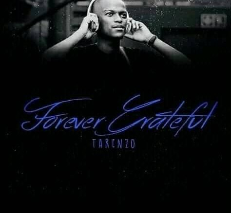 Tarenzo Bathathe, Forever Grateful, download ,zip, zippyshare, fakaza, EP, datafilehost, album, Afro House, Afro House 2019, Afro House Mix, Afro House Music, Afro Tech, House Music